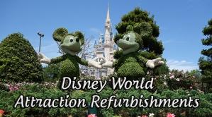 Disney World Attraction Refurbishments