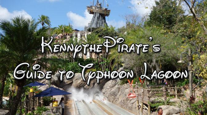 KennythePirate's guide to Typhoon Lagoon