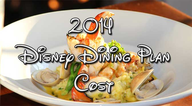 2014 Disney Dining Plan Cost increases