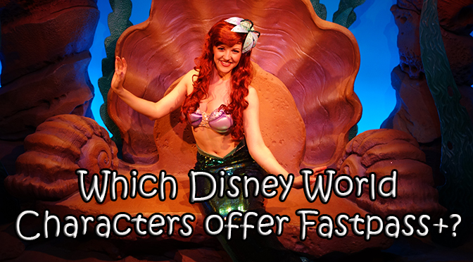 Which Disney World character meet and greets offer Fastpass+?