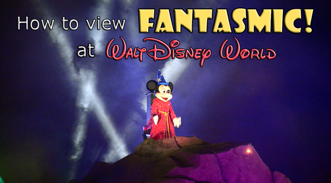 How to view Fantasmic at Hollywood Studios in Disney World including the Fantasmic Dinner Package
