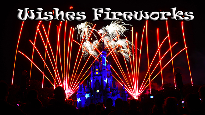 Wishes Fireworks at the Magic Kingdom in Disney World