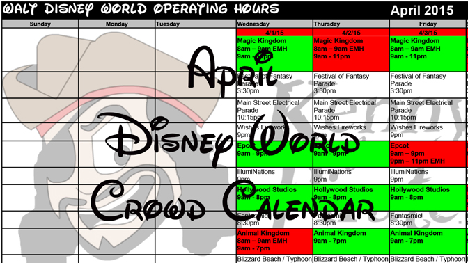 KennythePirate's April 2015 Disney World Crowd Calendar, Fastpass+ Booking and Dining Windows and Best Times to Visit Disney World